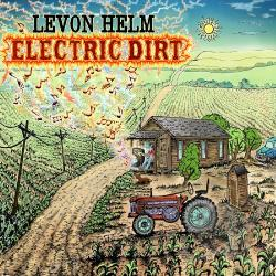 Helm, Levon - Electric Dirt LP Cover Art