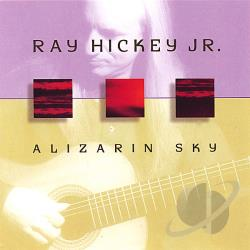 Hickey, Ray Jr - Alizarin Sky CD Cover Art