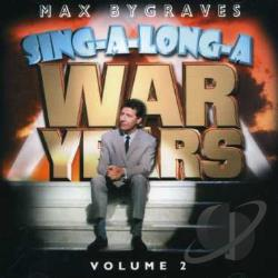 Bygraves, Max - Sing - a - Long - a War Years, Vol. 2 CD Cover Art