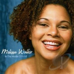 Walker, Melissa - In the Middle of It All CD Cover Art