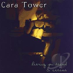Tower, Cara - Living on Bread and Circus CD Cover Art