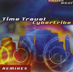 Cybertribe - Time Travel: Remixes CD Cover Art