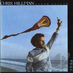 Hillman, Chris - Clear Sailin' CD Cover Art