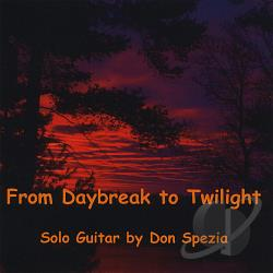 Spezia, Don - From Daybreak to Twilight CD Cover Art