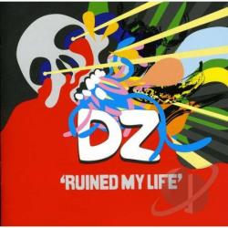 DZ - Ruined My Life CD Cover Art
