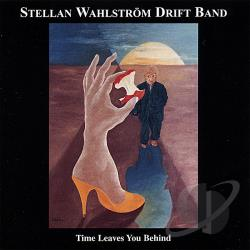 Stellan Wahlstrom - Time Leaves You Behind CD Cover Art
