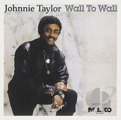 Taylor, Johnnie - Wall to Wall CD Cover Art