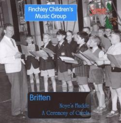 Finchley Childrens Music Gro - Britten: Noye's Fludde; A Ceremony of Carols CD Cover Art