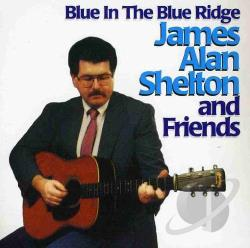 Shelton, James Alan - Blue in the Blue Ridge CD Cover Art