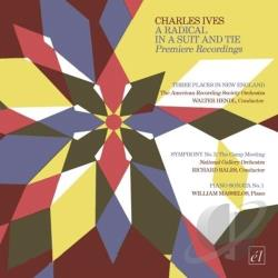 Ives, Charles - Charles Ives: A Radical In A Suit and Tie CD Cover Art