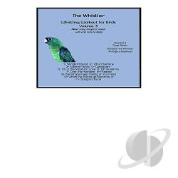 Stemmons, Robert - Whistler's Whistling Workout for Birds, Vol. 3 CD Cover Art