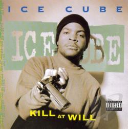 Ice Cube - Kill at Will CD Cover Art