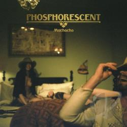 Phosphorescent – Muchacho