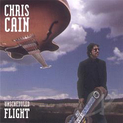 Cain, Chris - Unscheduled Flight CD Cover Art