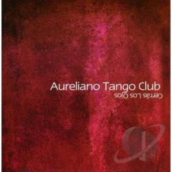Aureliano, Marin - Aureliano Tango Club Cerras CD Cover Art