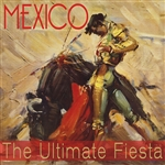 Various Artists - Mexico! The Ultimate Fiesta DB Cover Art