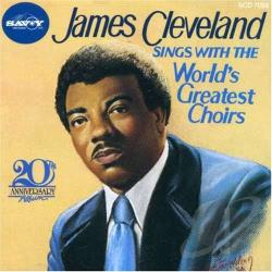 Cleveland, James - James Cleveland with the World's Greatest Choirs (25th Anniversary Album) CD Cover Art