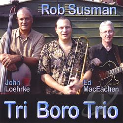 Rob Susman - Tri Boro Trio CD Cover Art