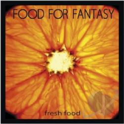 Food For Fantasy - Fresh Food CD Cover Art