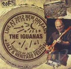 Iguanas - Live at Jazzfest 2012 CD Cover Art