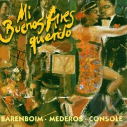 Barenboim, Daniel / Console, Hector / Mederos, Rodolfo - Mi Buenos Aires Querido CD Cover Art