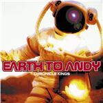 Earth To Andy - Chronicle Kings CD Cover Art