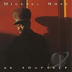 Rose, Michael - Be Yourself CD Cover Art