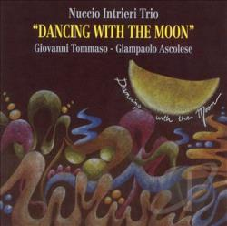 Intrieri, Nuccio - Dancing With The Moon CD Cover Art