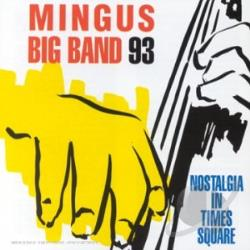 Mingus Big Band - Mingus Big Band 93: Nostalgia in Times Square CD Cover Art
