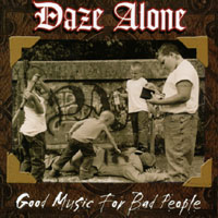 Daze Alone - Good Music For Bad People CD Cover Art