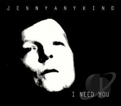 Jennyanykind - I Need You CD Cover Art