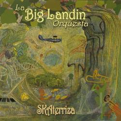 La Big Landin Orquesta - Skaterriza CD Cover Art