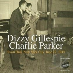 Gillespie, Dizzy - Town Hall, New York City, June 22, 1945 CD Cover Art