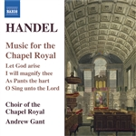 Choir Of The Chapel Royal / Gant / Handel - Handel: Music for the Chapel Royal CD Cover Art