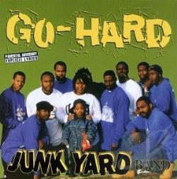 Junk Yard Band - Go-Hard: But If You Don't Party Like That, Then Stay Out The Pitt CD Cover Art