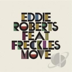 Roberts, Eddie Ft Freckles - Move CD Cover Art