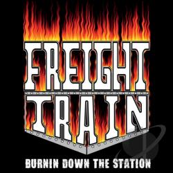 Freight Train - Burnin Down The Station CD Cover Art
