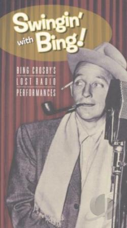 Crosby, Bing - Swingin' with Bing! Bing Crosby's Lost Radio Performances CD Cover Art