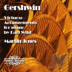Jones, Martin: pno - George Gershwin: Virtuoso Arrangements for Piano by Earl Wild CD Cover Art