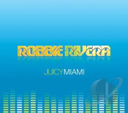 Rivera, Robbie - Juicy Miami CD Cover Art