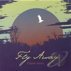 Green, Charles - Fly Away CD Cover Art