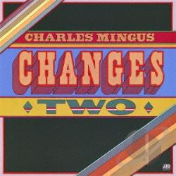 Mingus, Charles - Changes Two CD Cover Art