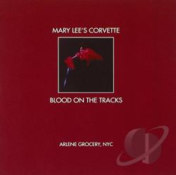 Mary Lee's Corvette - Blood on the Tracks: Recorded Live at Arlene Grocery CD Cover Art