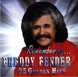 Fender, Freddy - Remembering 25 Golden Hits CD Cover Art