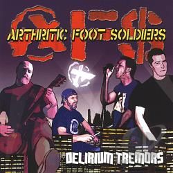 Arthritic Foot Soldiers - Delirium Tremors CD Cover Art