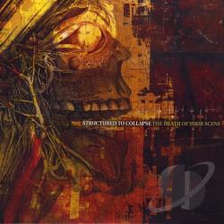 Structured To Collapse - Death Of Your Scene CD Cover Art