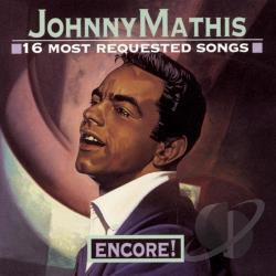 Mathis, Johnny - 16 Most Requested Songs: Encore CD Cover Art