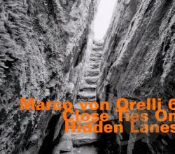 Orelli, Marco Von - Close Ties on Hidden Lanes CD Cover Art