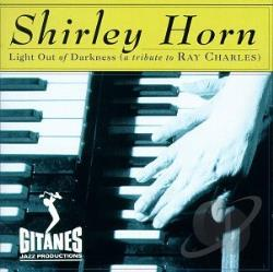 Horn, Shirley - Light Out Of Darkness (A Tribute To Ray Charles) CD Cover Art