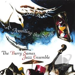 Sames, Barry Jazz Ensemble - Awaiting The Spirit CD Cover Art
